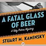 A Fatal Glass of Beer   Stuart M Kaminsky