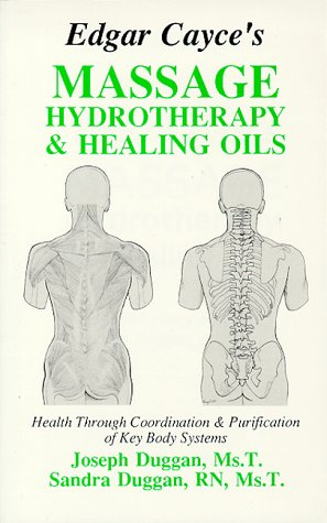 Edgar Cayce's Massage, Hydrotherapy, and Healing Oils