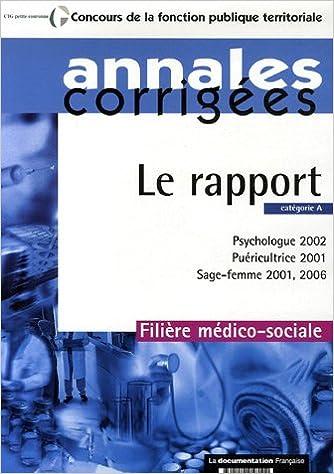 Téléchargement Le rapport : Psychologue 2002, Puéricultrice 2001, Sage-femme 2001,2006. Filière médico-sociale - Catégorie A pdf ebook