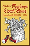 A Bucket of Monkeys and Clown Shoes, Honors III, 0595410138