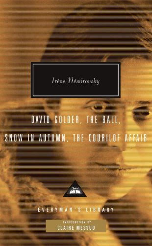 David Golder, The Ball, Snow in Autumn, The Courilof Event (Everyman's Library Contemporary Classics Series)