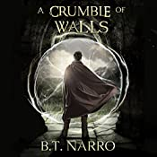 A Crumble of Walls: The Kin of Kings, Book 4 | B.T. Narro