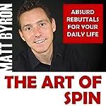 The Art of Spin   Matt Byron