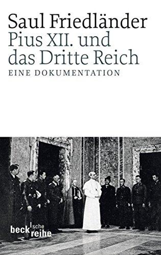 Pius XII. und das Dritte Reich: Eine Dokumentation