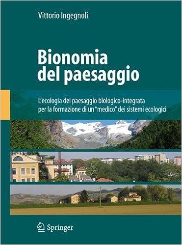 Bionomia del paesaggio: L'ecologia del paesaggio biologico-integrata per la formazione di un medico dei sistemi ecologici