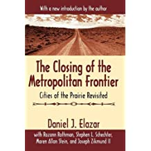 The Closing of the Metropolitan Frontier: Cities of the Prairie Revisited