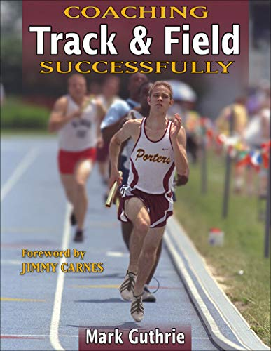 Coaching Track & Field Successfully (Coaching...
