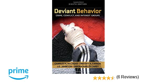 Deviant behavior crime conflict and interest groups charles h deviant behavior crime conflict and interest groups charles h mccaghy timothy a capron jd jamieson sandra harley h carey 9780205570836 fandeluxe Gallery