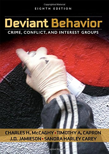 Deviant Behavior Crime Conflict and Interest Groups