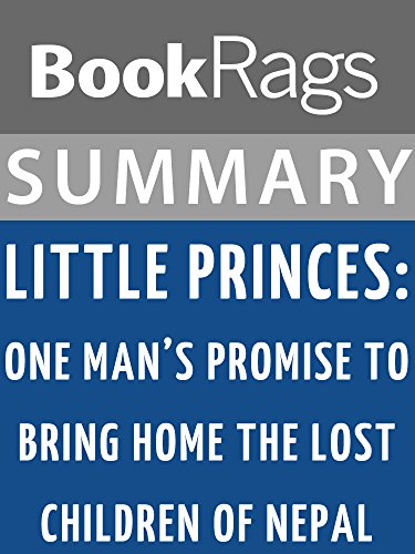 Summary & Study Guide: Little Princes: One Man's Promise to Bring Home the Lost Children of Nepal