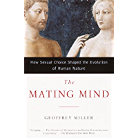 The Mating Mind: How Sexual Choice Shaped the Evolution of Human Nature (English Edition)