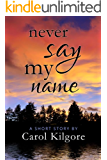 Never Say My Name