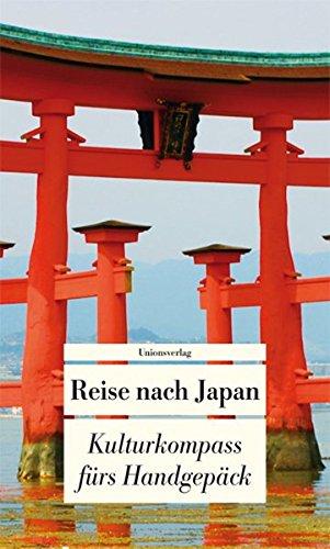 Reise nach Japan: Kulturkompass fürs Handgepäck (Bücher fürs Handgepäck)
