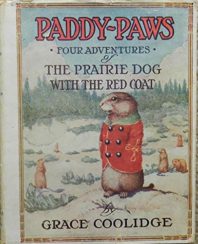 Paddy-paws,: Or, Four adventures of the prairie dog with the red coat, Coolidge, Grace