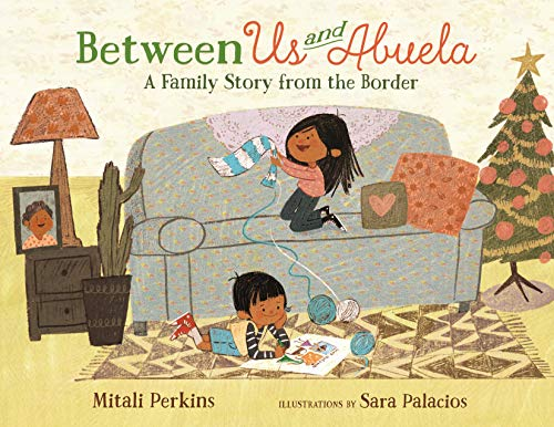 Book Cover: Between Us and Abuela: A Family Story from the Border