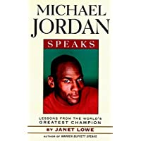 Michael Jordan Speaks: Lessons from the World's Greatest Champion