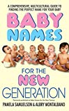 img - for Baby Names for the New Generation: A Comprehensive, Mulitcultural Guide to Finding the Perfect Name for Your Baby book / textbook / text book