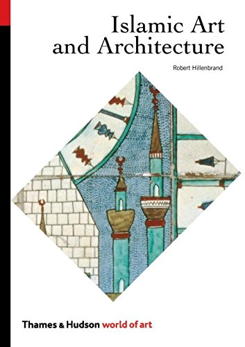 Islamic Art and Architecture (The World of Art)