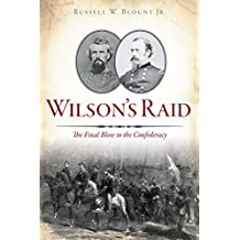 Wilson's Raid: The Final Blow to the Confederacy (Civil War Series)