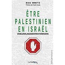 Être Palestinien en Israël: Ségrégation, discrimination et démocratie (French Edition)