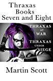 img - for Thraxas Books Seven and Eight: Thraxas at War & Thraxas under Siege (The Collected Thraxas) (Volume 4) book / textbook / text book