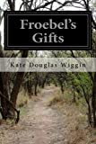 img - for Froebel's Gifts book / textbook / text book