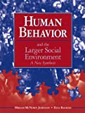 img - for Human Behavior and the Larger Social Environment: A New Synthesis book / textbook / text book