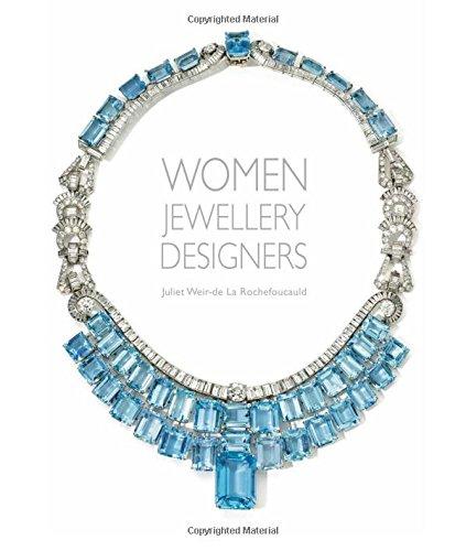 Women Jewellery Designers by Rouchefoucauld Juliet Weir De