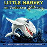 Little Harvey: An Undersea Oddysea