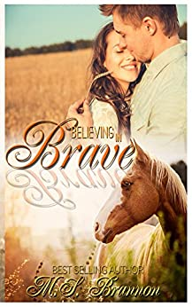 Believing in Brave (Brave Series Book 1) by [Brannon, M.S.]