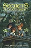 Secrets of Woodcrest, Diane Mayer Christiansen, 0982637810