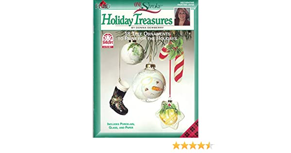 One Stroke Holiday Treasures By Donna Dewberry: 9781558951464 ...