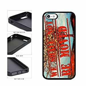 Historical We Shall Not from Be Moved TPU RUBBER Phone Case Back Cover Apple iPhone reputed 5 degree 5s few
