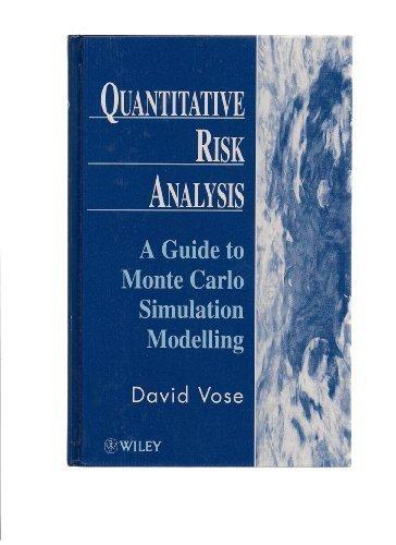 Quantitative Risk Analysis: A Guide to Monte Carlo Simulation Modelling