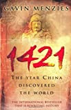 1421 : The Year China Discovered the World by Menzies, Gavin Bantam New Edition (2003)