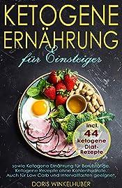 Ketogene Ernährung für Einsteiger sowie Ketogene Ernährung für Berufstätige. Ketogene Rezepte ohne Kohlenhydrate. Auch für Low Carb und Intervallfasten ... 44 ketogene Diät-Rezepte (German Edition)