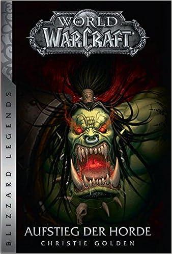 World Of Warcraft Aufstieg Der Horde Blizzard Legends