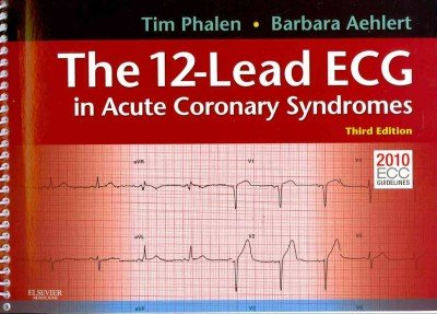 The 12-Lead ECG in Acute Coronary Syndromes (The Ecg In Practice)