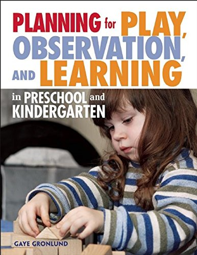 Planning for Play, Observation, and Learning in Preschool and Kindergarten (NONE)