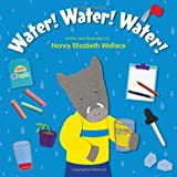 Water! Water! Water!, Nancy Wallace, 1477847308