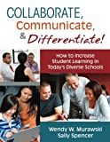 img - for Collaborate, Communicate, and Differentiate!: How to Increase Student Learning in Today s Diverse Schools book / textbook / text book