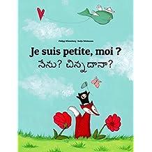 Je suis petite, moi ? Nenu? Cinnadana?: Un livre d'images pour les enfants (Edition bilingue français-télougou) (French Edition)