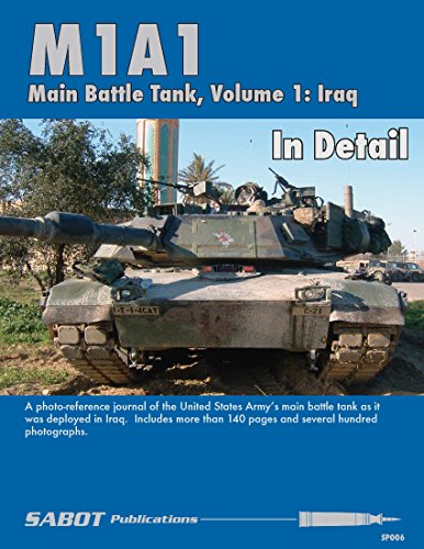 - SAB006 SABOT Publications - M1A1 Abrams Main Battle Tank In Detail Volume 1: Iraq