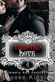 Jewels and Panties (Book, Four): Twisted Love