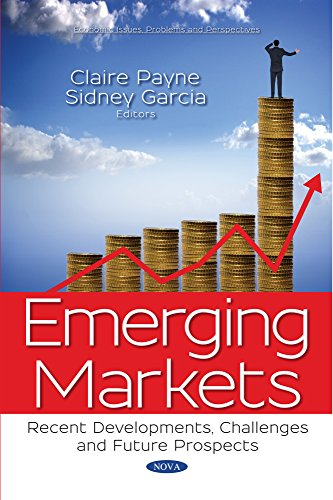 Emerging Markets: Recent Developments, Challenges and Future Prospects (Economic Issues, Problems and Perspectives) by Nova Science Pub Inc