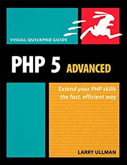 PHP 5 Advanced: Visual QuickPro Guide by [Ullman, Larry]