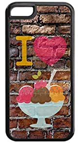 I Love Ice Cream-Wall-Art-Street-Art- Case for the Apple Iphone 5C- Hard Black Plastic Snap On Case with Soft Black pc Lining