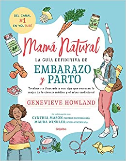 Mamá natural / The Mama Natural Week-by-Week Guide to Pregnancy and ...