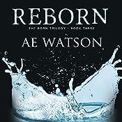 Reborn: Born Trilogy Series #3   AE Watson