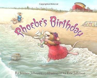 Phoebe's Birthday by Joanna Johnson (2012-06-30)